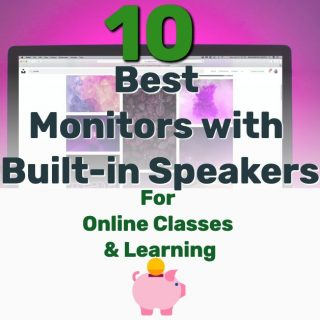 10 Best Monitors with Built-in Speakers for Online Classes