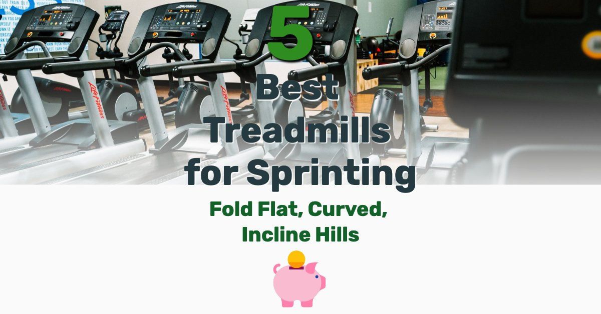 Best Treadmills for Sprinting - Frugal Reality
