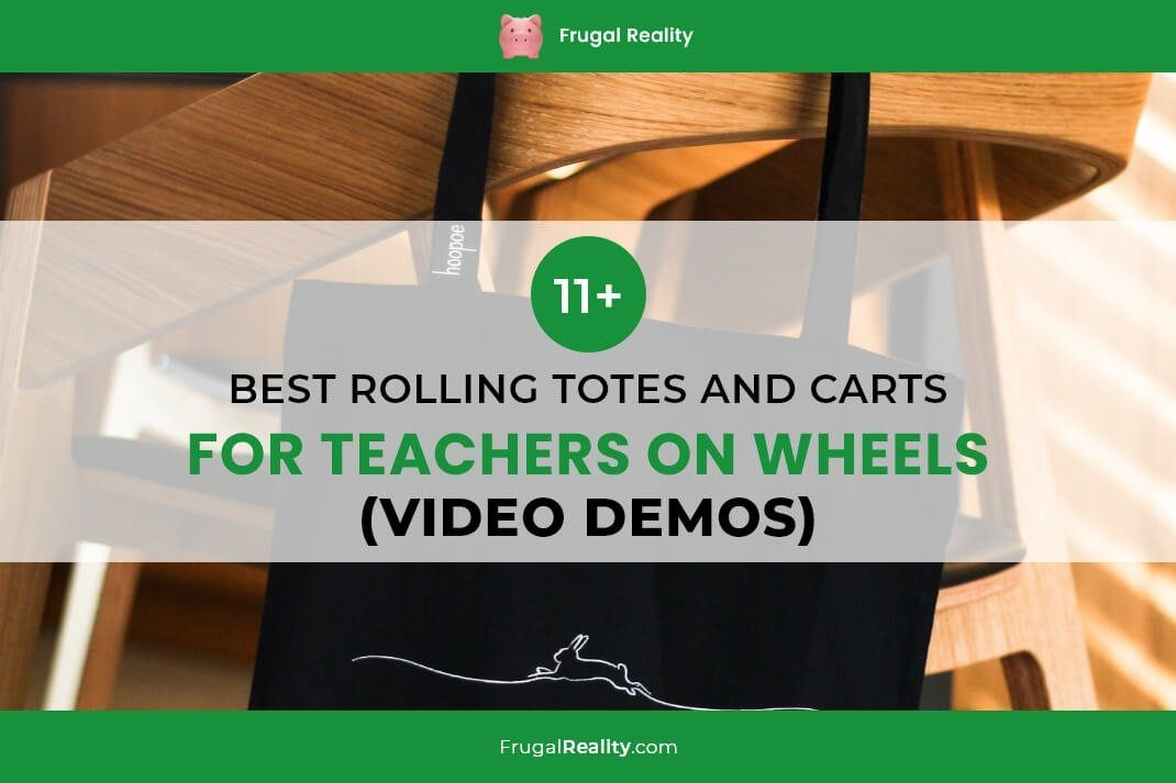 11+ Best Rolling Totes and Carts for Teachers on Wheels (Video Demos)