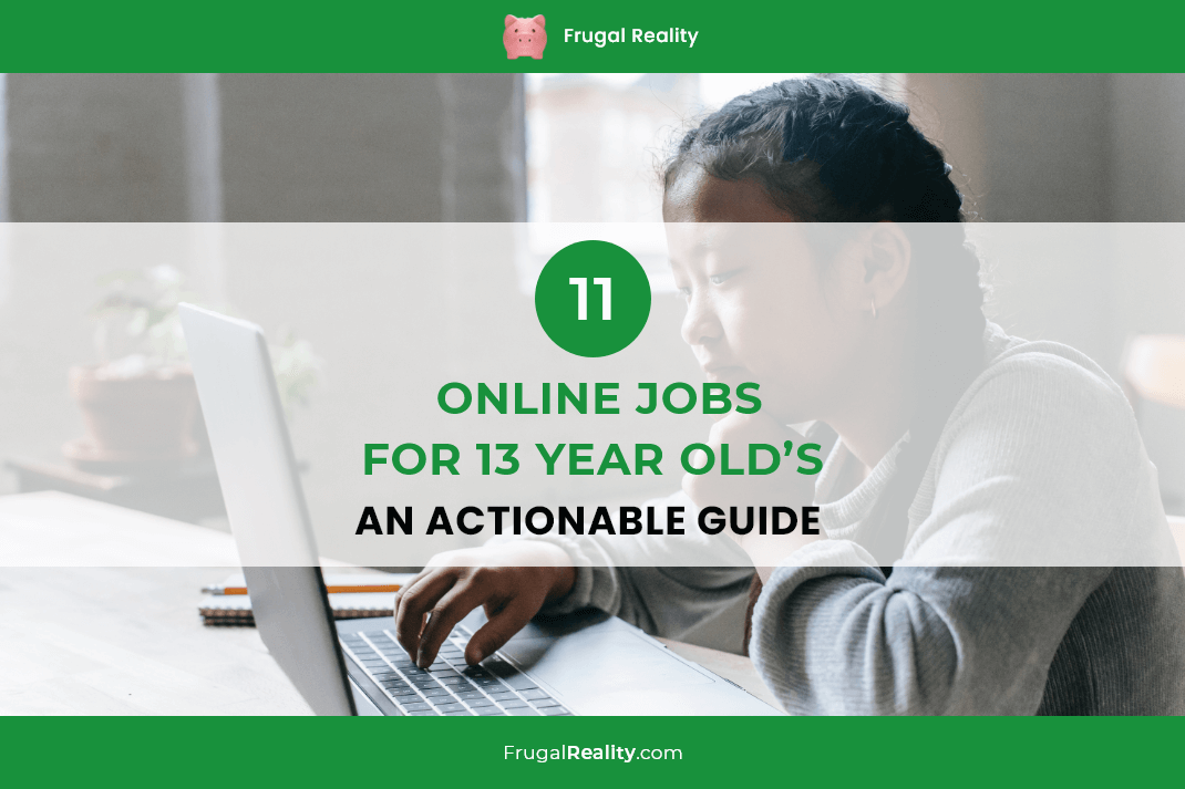 11 Online Jobs For 13 Year Old's An Actionable Guide (2020)