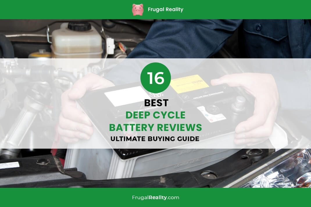 16 Best Deep Cycle Battery Reviews (Ultimate Buying Guide)