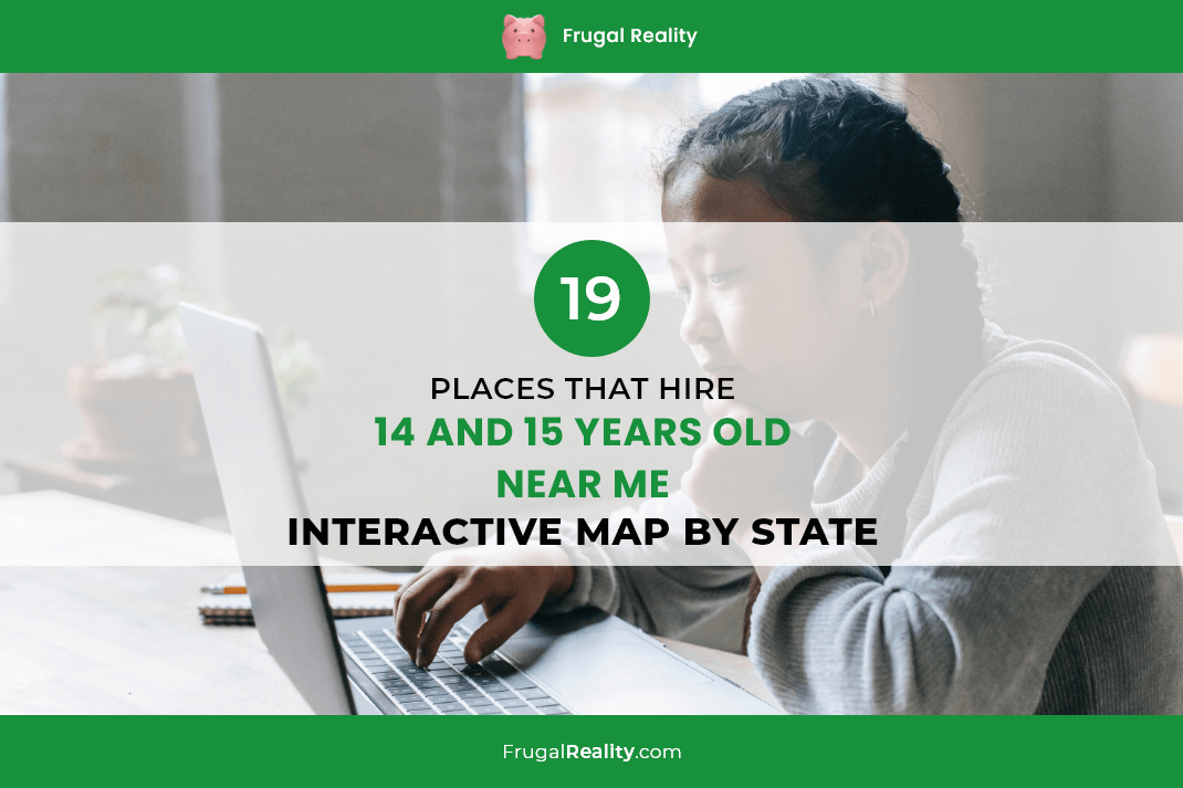 19 Places That Hire at 14 and 15 Years Old Near Me (Interactive Map by State)