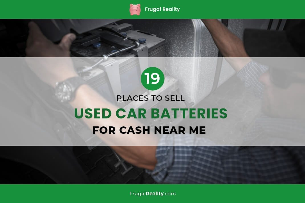 19 Places To Sell Used Car Batteries for Cash Near Me