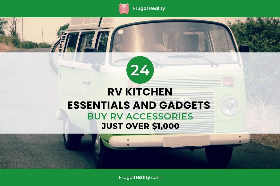 24 RV Kitchen Essentials and Gadgets – Buy RV Accessories just over $1,000