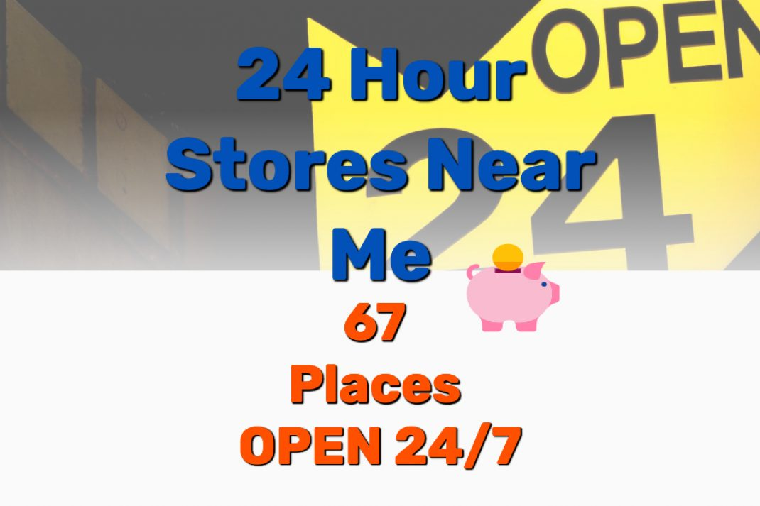 24 Hour Stores Near Me - Frugal Reality