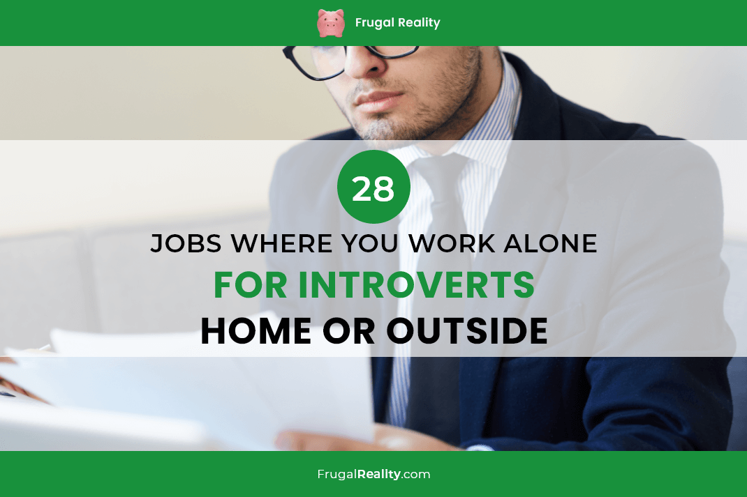 28 Jobs Where You Work Alone [for INTROVERTS] - Home or Outside)