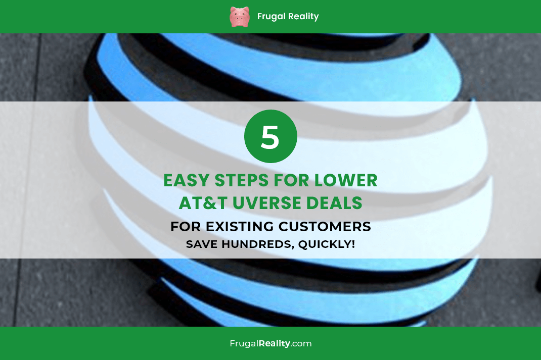 5 Easy Steps for Lower AT&T Uverse Deals for Existing Customers (Save Hundreds, QUICKLY!) - Updated 2020
