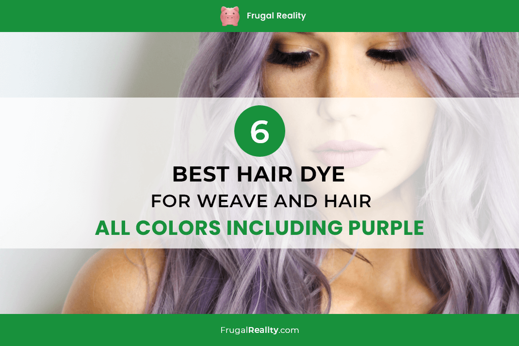 6 Best Hair Dye for Weave and Hair - All Colors Including Purple