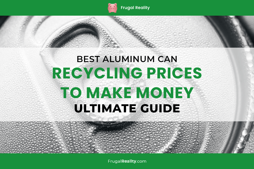 Best Aluminum Can Recycling Prices To Make Money [Ultimate Guide]