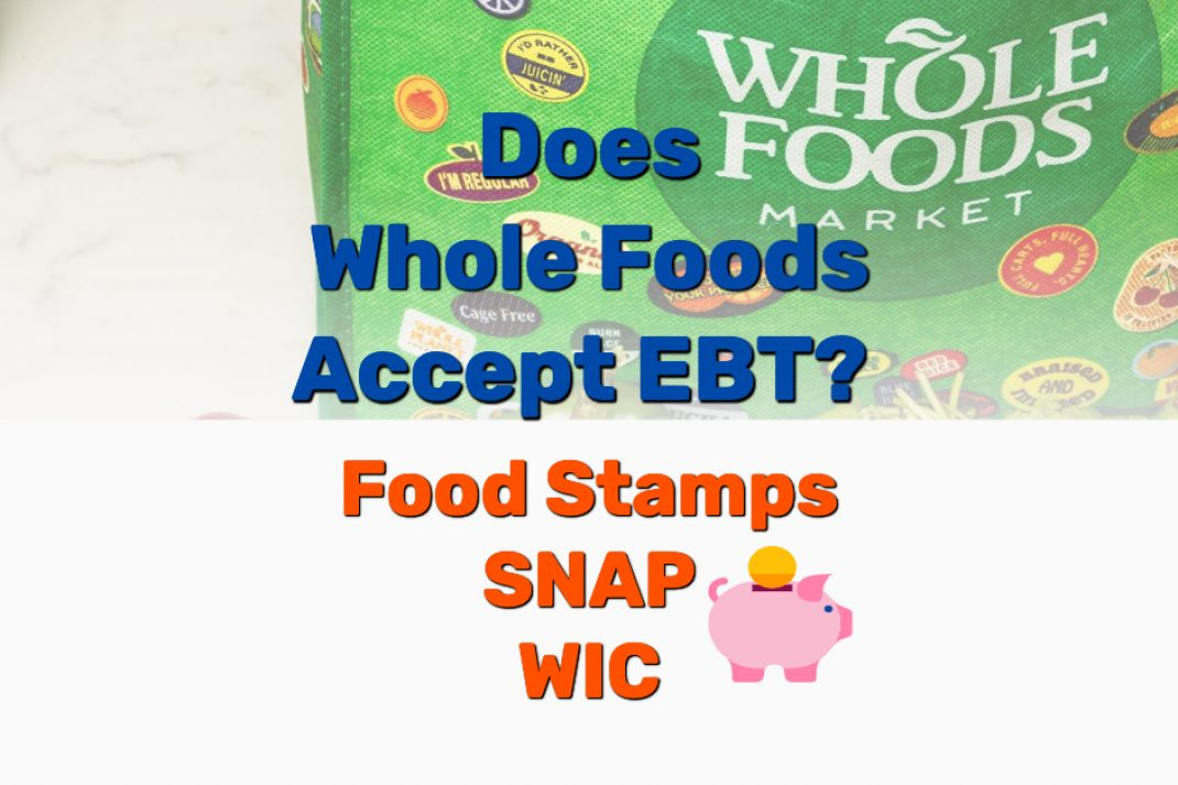Does Whole Foods accept EBT - Frugal Reality