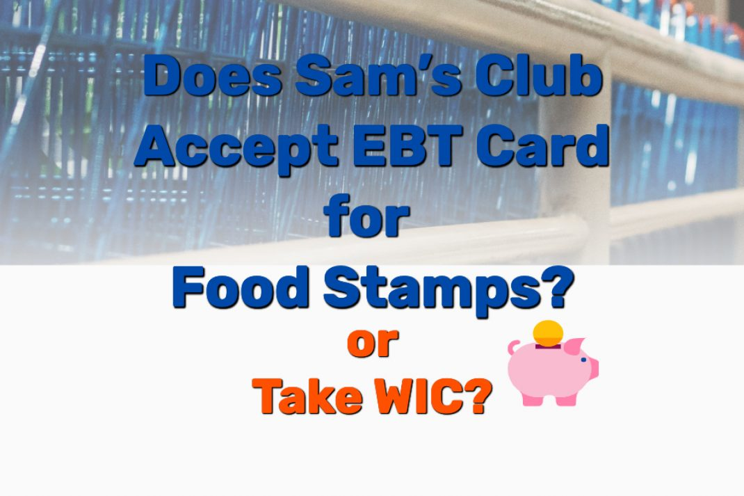 Does Sam's Club Accept EBT Food Stamps - Frugal Reality