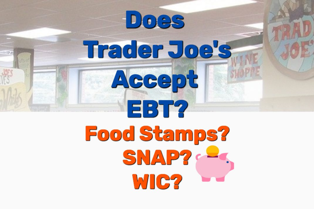 Does Trader Joes accept EBT- Frugal Reality
