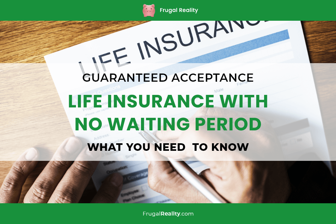 Guaranteed Acceptance Life Insurance With No Waiting Period What You Need to Know
