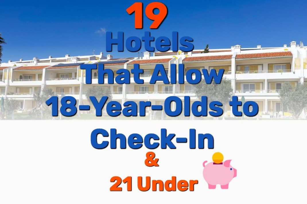 Hotels That Allow 18-Year-Olds to Check-In - Frugal Reality