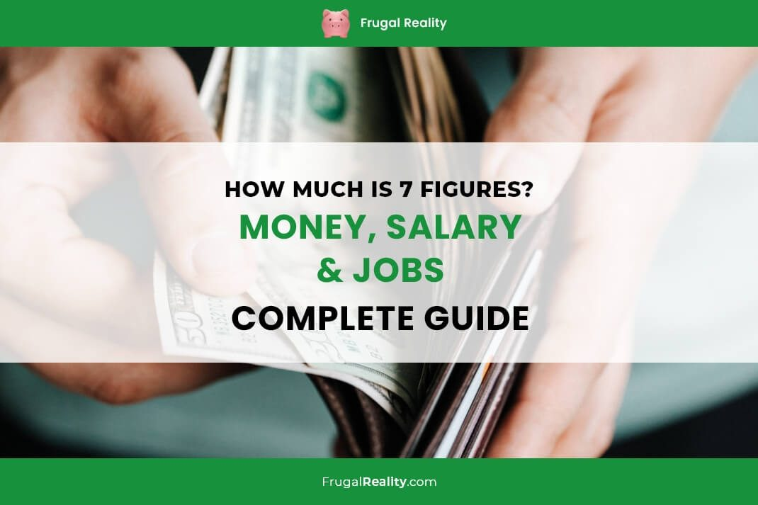 How Much Is 7 Figures Money, Salary & Jobs Complete Guide