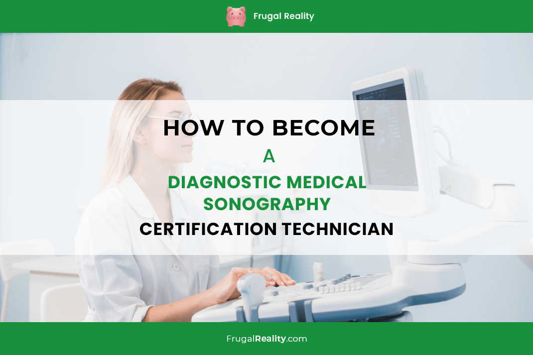 How to Become a Diagnostic Medical Sonography Certification Technician (2020)
