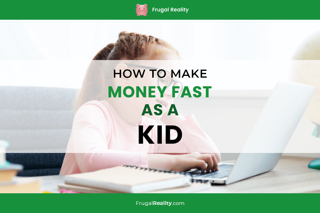 How to Make Money Fast as a Kid (2020)
