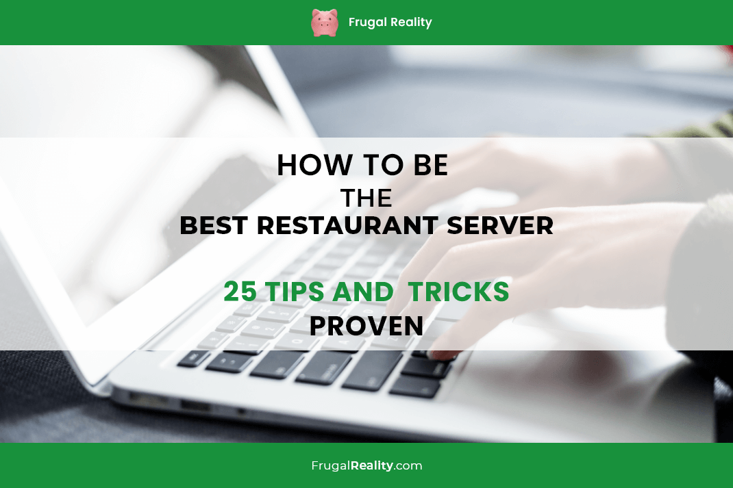 How to be the Best Restaurant Server - 25 Tips and Tricks (Proven)