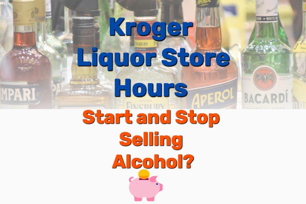 Kroger Liquor Store Hours - Frugal Reality