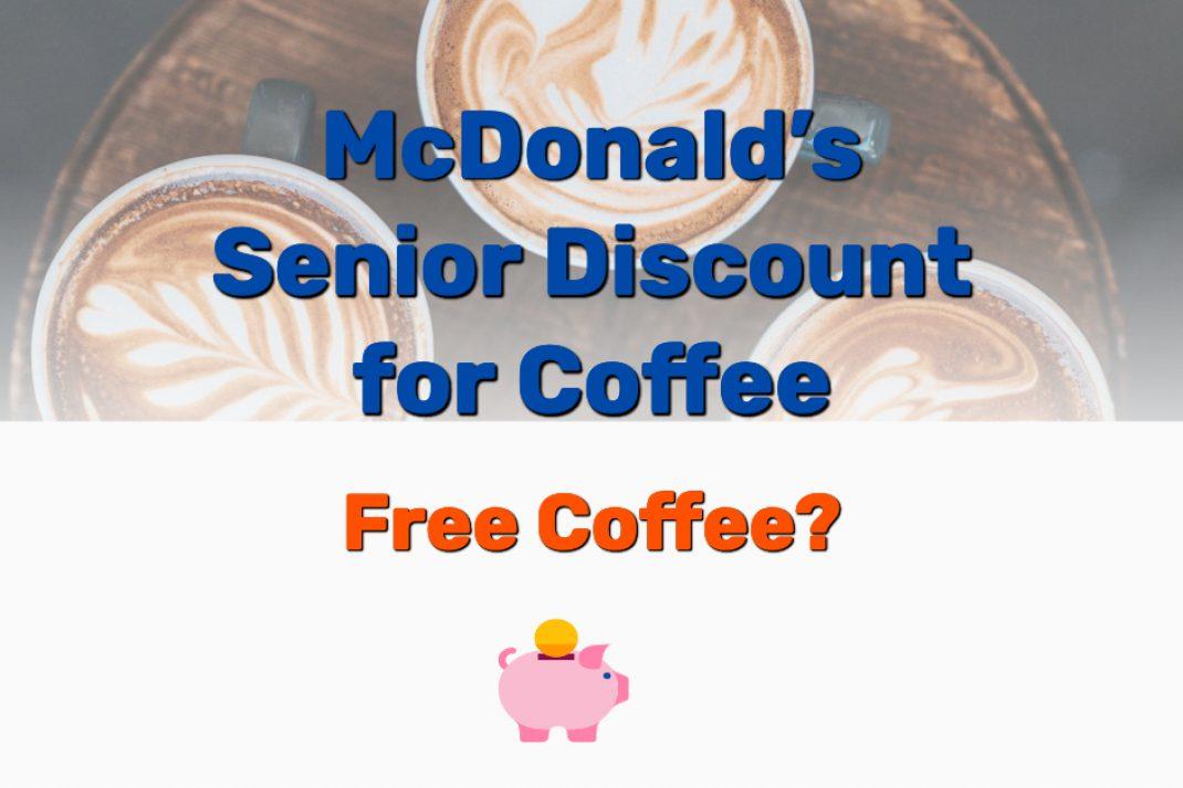 McDonald's Senior Discount for Coffee - Frugal Reality