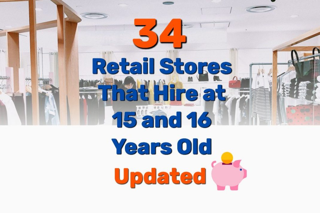 retail stores that hire 15 16 - Frugal Reality