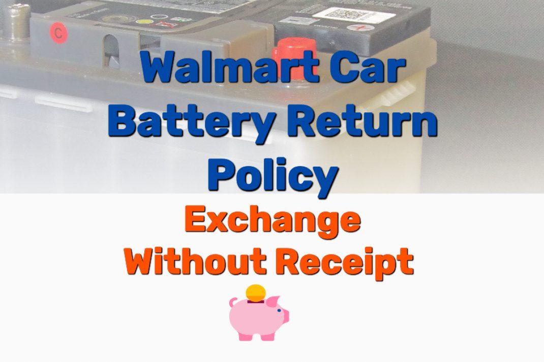 Walmart Car Battery Return Policy - Frugal Reality
