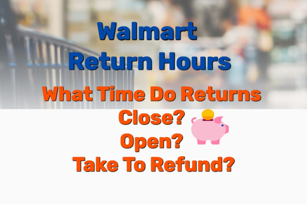 Walmart return hours - Frugal Reality