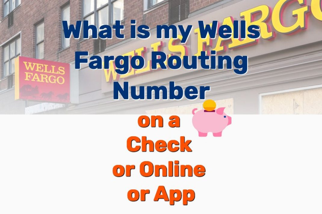 Wells Fargo routing number - Frugal Reality