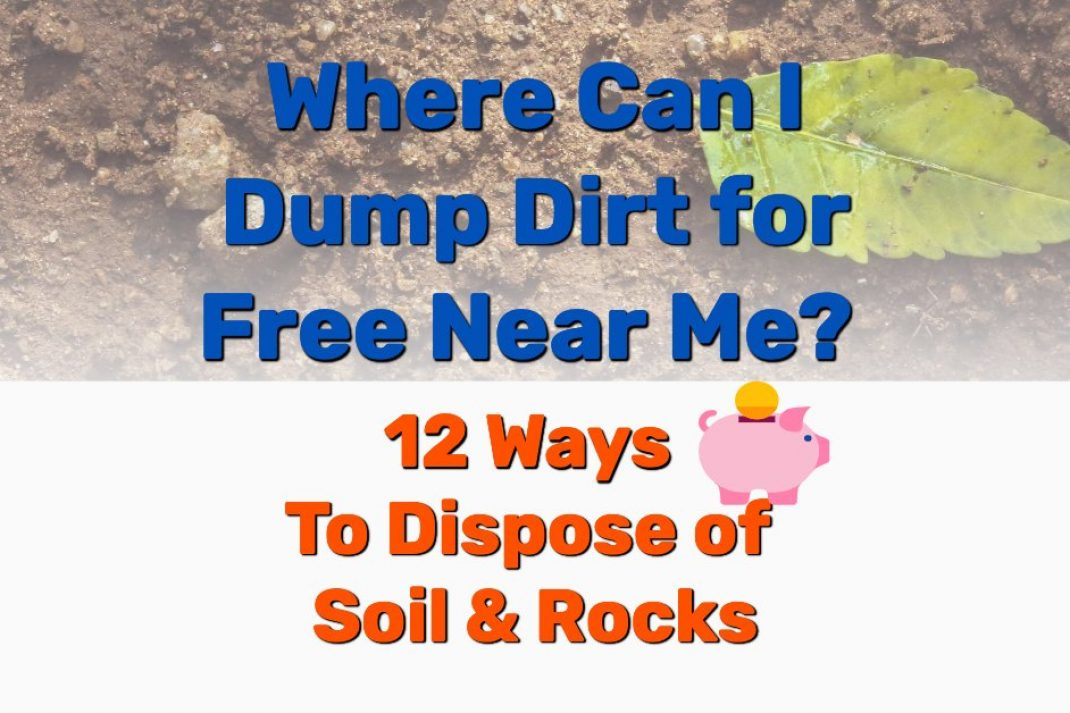 Where Can I Dump Dirt for Free Near Me - Frugal Reality