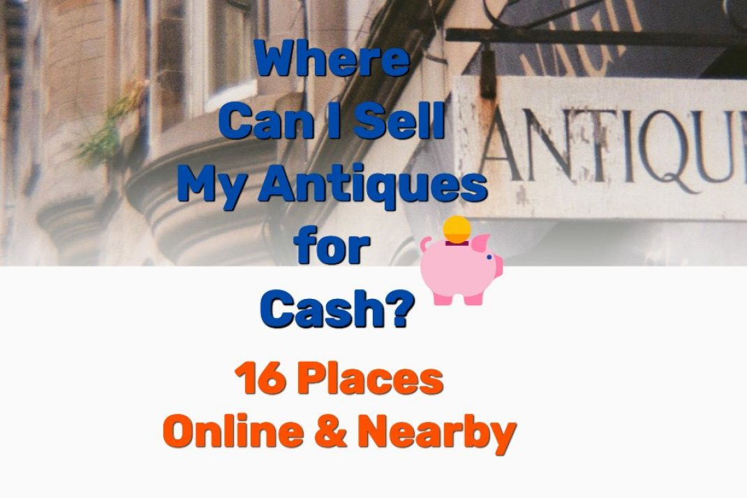 where to sell my antiques - Frugal Reality