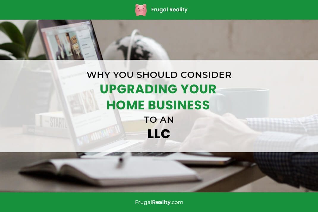 Why You Should Consider Upgrading Your Home Business to an LLC