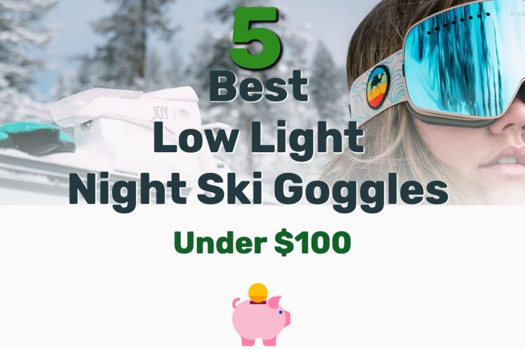 Best Low Light Night Ski Goggles - Frugal Reality
