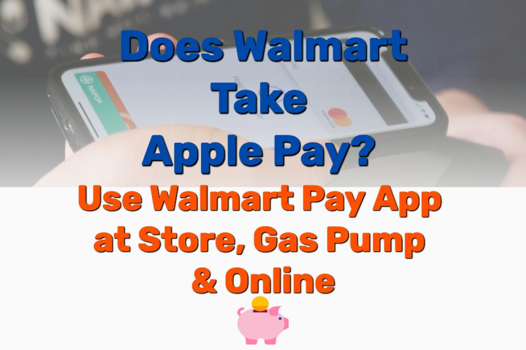 Does Walmart Take Apple Pay - Frugal Reality