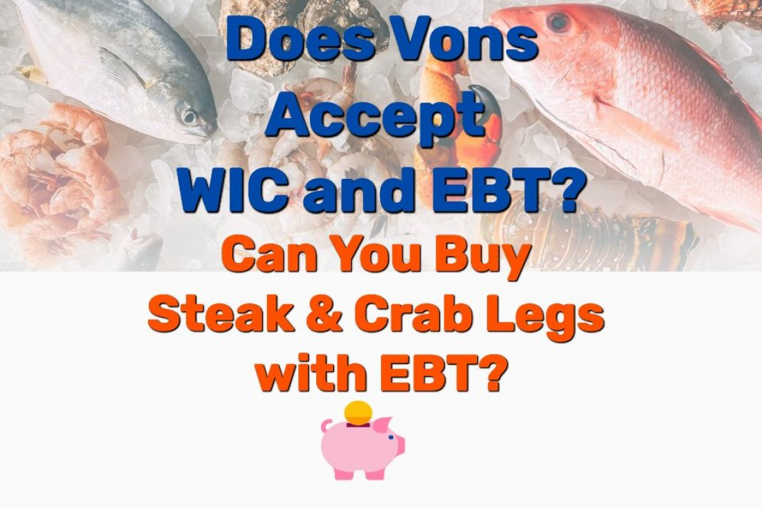 Does Vons Accept WIC and EBT - Frugal Reality