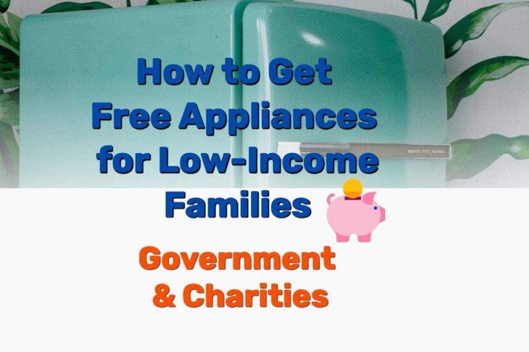 Free appliances low income families - Frugal Reality