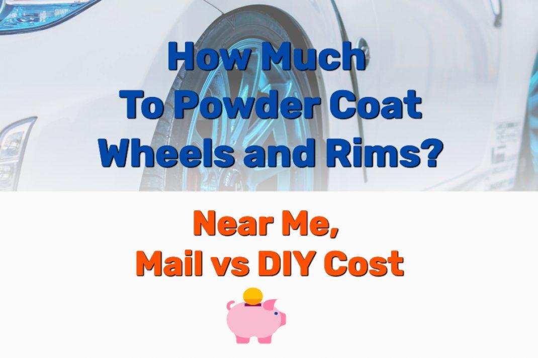 How Much Powder Coat Wheels - Frugal Reality