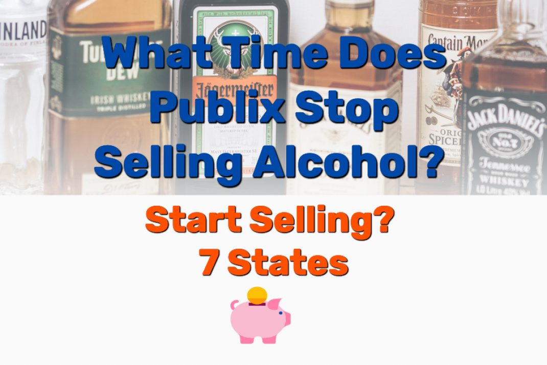 What Time Does Publix Stop Selling Alcohol - Frugal Reality