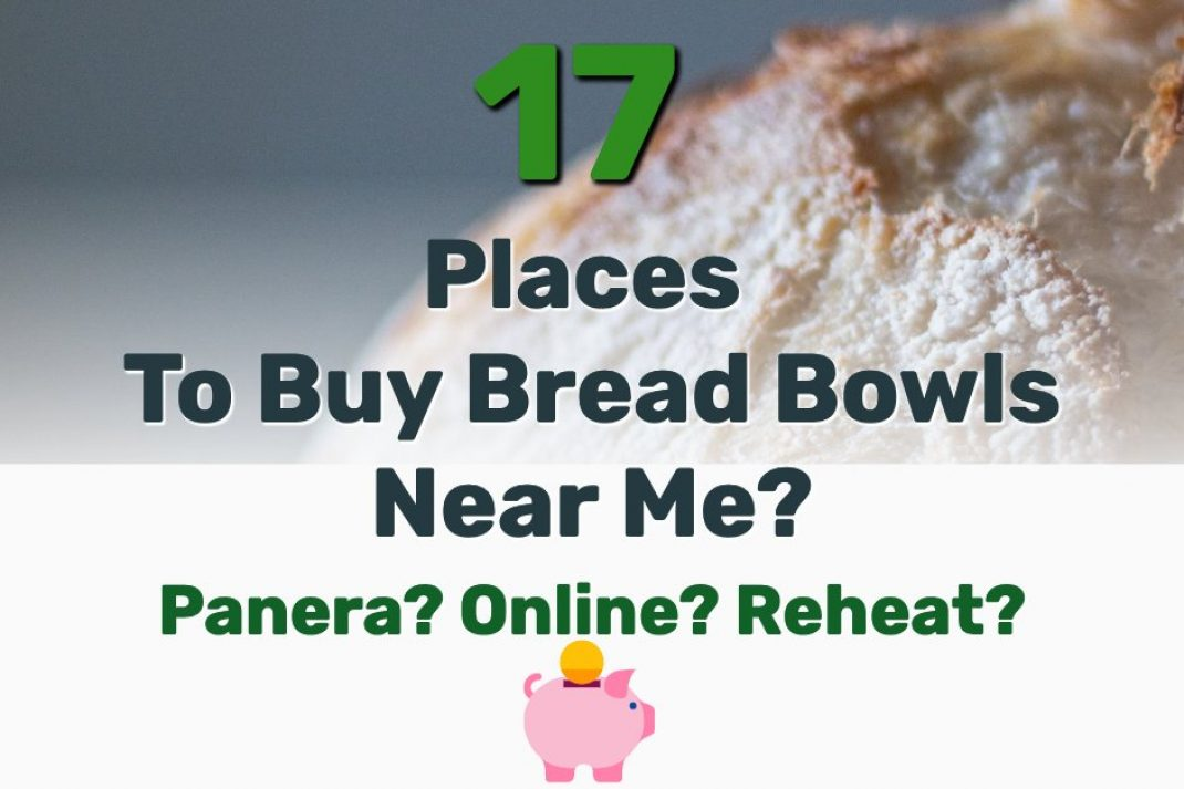 Where To Buy Bread Bowls Near Me - Frugal Reality